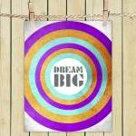 Poster Print 8x10 - Dream Big - For..