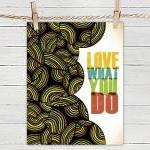 Quote Poster Print 8x10 - Love What..