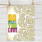 Quote Poster Print 8x10 - Do What Y..