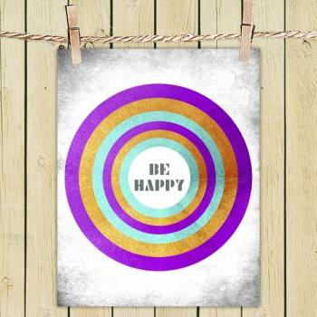 Poster Print 8x10 - Be Happy - For Your Wall Decor